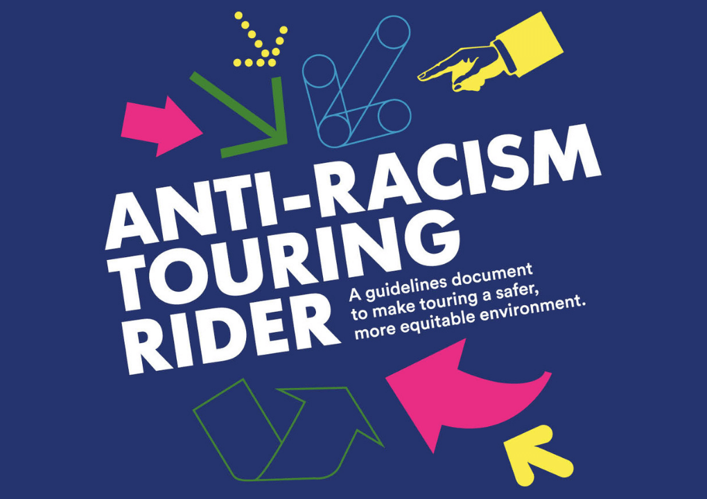 Graphic image which says 'Anti-Racism Touring Rider - a guidelines document to make touring a safer, more equitable environment'