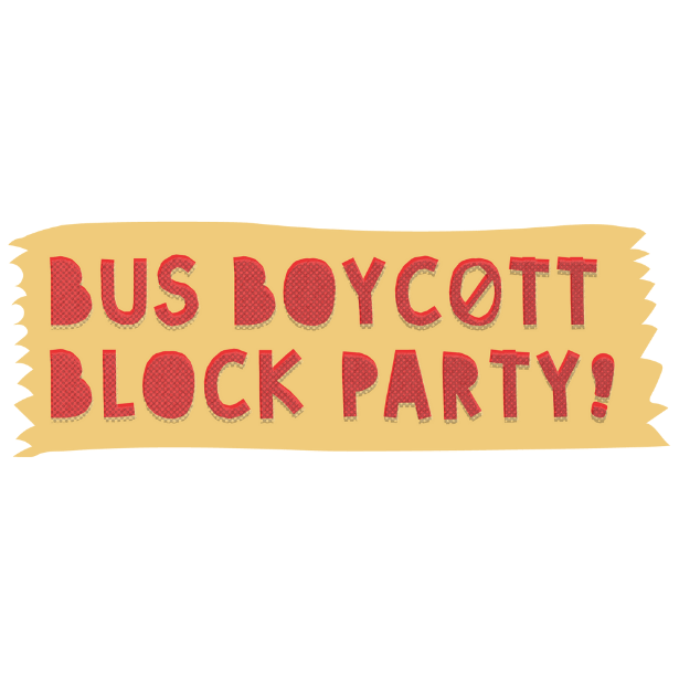 Yellow banner with red words saying 'Bus Boycott Block Party'