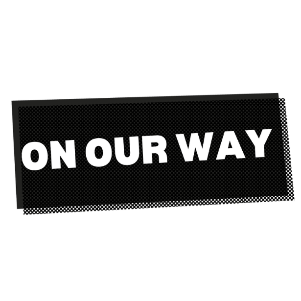 A black slanted rectangle with the words 'On Our Way' in white inside.